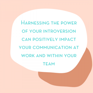 harnessing the power of your introversion